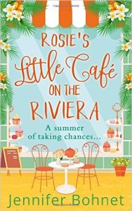 Rosie's Little Cafe on the Riviera by Jennifer Bohnet