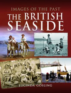 Images of the Past. The British Seaside by Lucinda Gosling