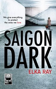 Book review. Saigon Dark by Elka Ray