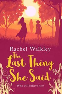 The Last Thing She Said by Rachel Walkley