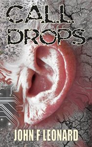 Call Drops by John F Leonard
