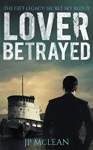 Lover Betrayed (The Gift Legacy Companion Book 1) by JP McLean