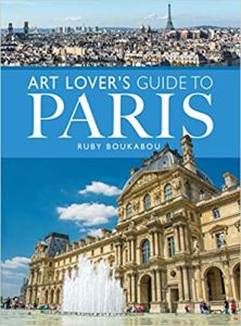 The Art Lover's Guide to Paris by Ruby Boukabou