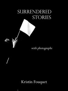 Surrendered Stories by Kristin Fouquet