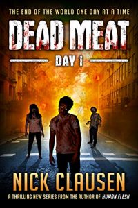 Dead Meat. Day 1 by Nick Clausen