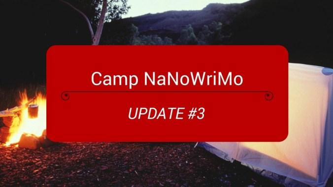 Camp NaNoWriMo Update 3 thumbnail