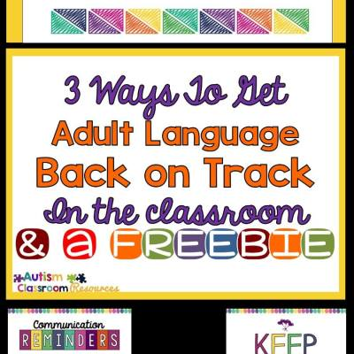3 Ways to Get Adult's Language in the Classroom Back on Track with a Freebie