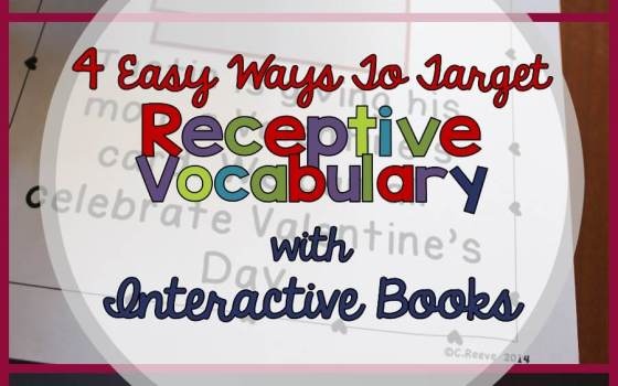 4 Easy Ways to Target Receptive Vocabulary Skills with Interactive Books