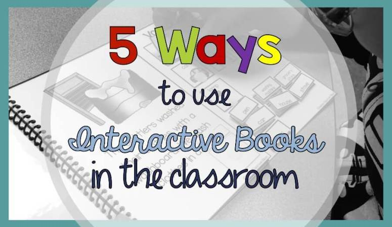 5 Ways to Use Interactive Books in the Classroom by Autism Classroom Resources