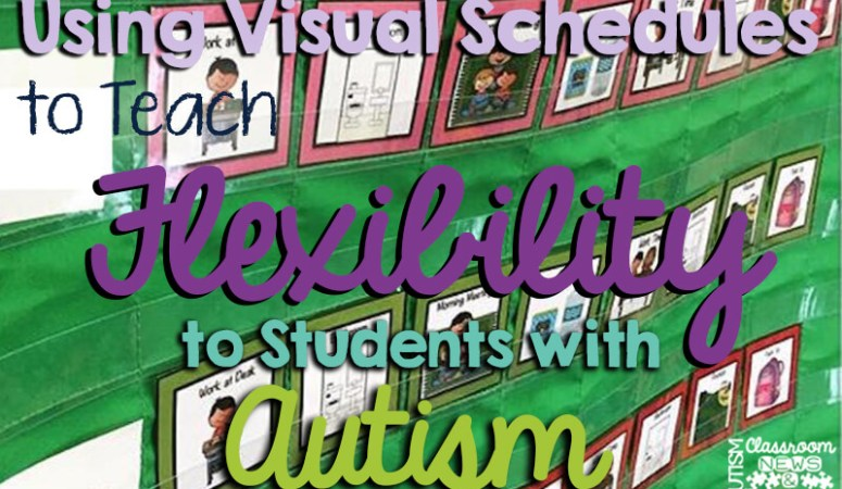 Using Visual Schedules to Teach Flexibility to Students with Autism