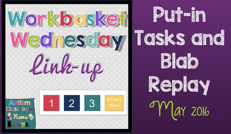 More Put-In Tasks: Workbasket Wednesday May 2016