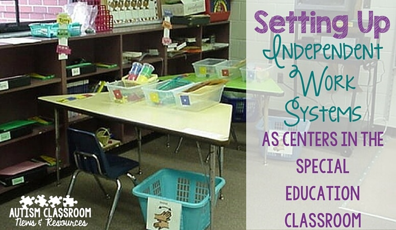 Setting up Structured Work Systems as Centers in the Special Education Classroom