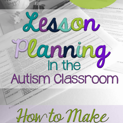 Lesson Planning in the Autism Classroom: How to Make it a Success