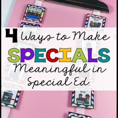 4 Ways You Can Make Specials More Functional in Special Ed.