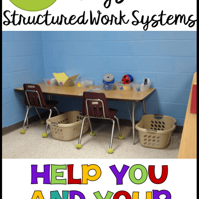 9 Ways Structured Work Systems Help You and Your Students