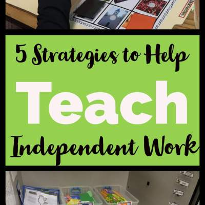 5 Strategies to Teach Independent Work the Right Way