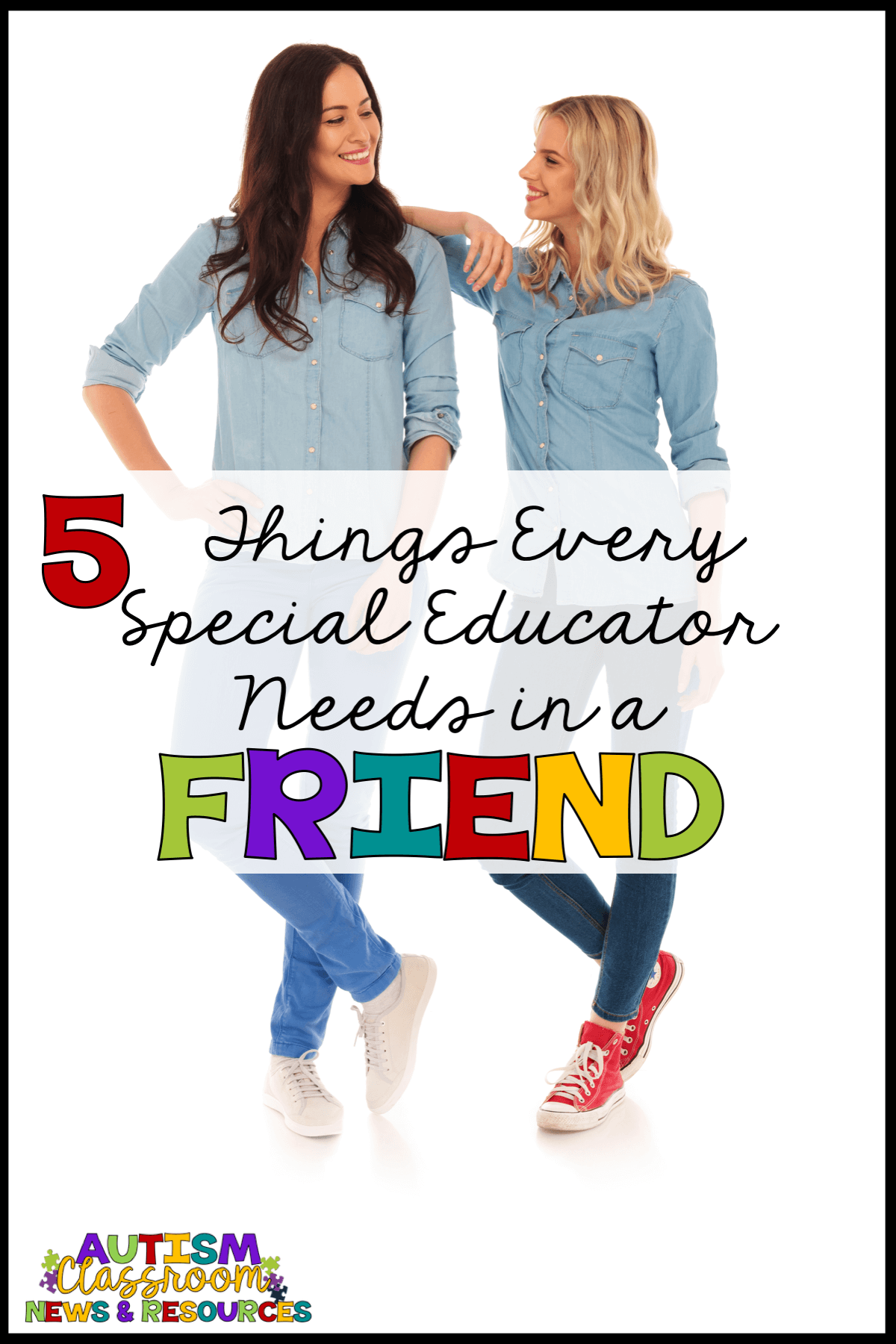 Every special education teacher needs a friend whose got their back!  Check out these 5 things a true friend will do!