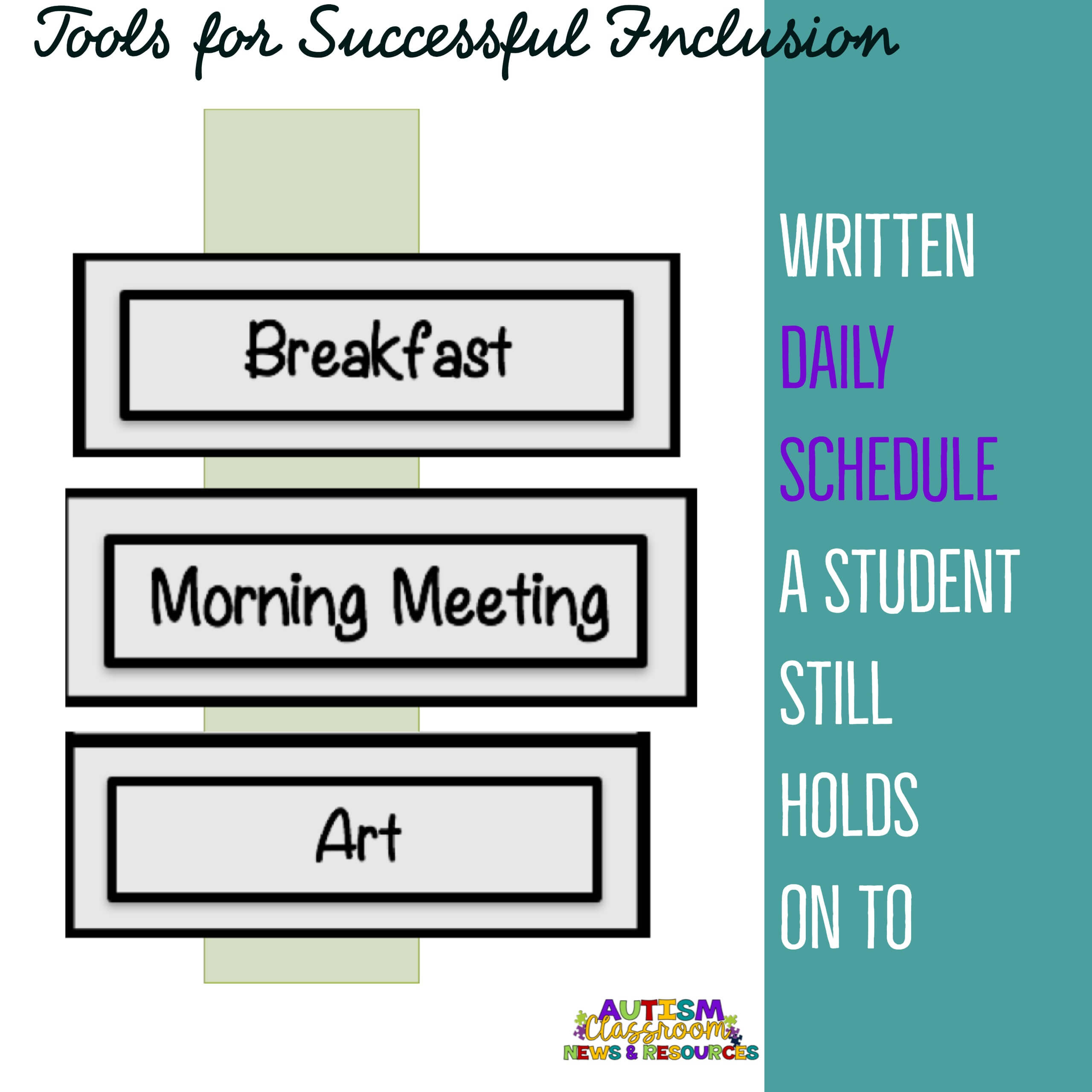 written schedule for breakfast, morning meeting and art.  Written daily schedule that a student can hang on to