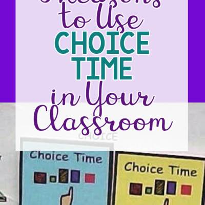 5 Reasons to Use Choice Time in Your Classroom