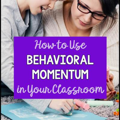 How to Use Behavioral Momentum in Your Classroom