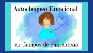 Autochequeo emocional en tiempos de cuarentena