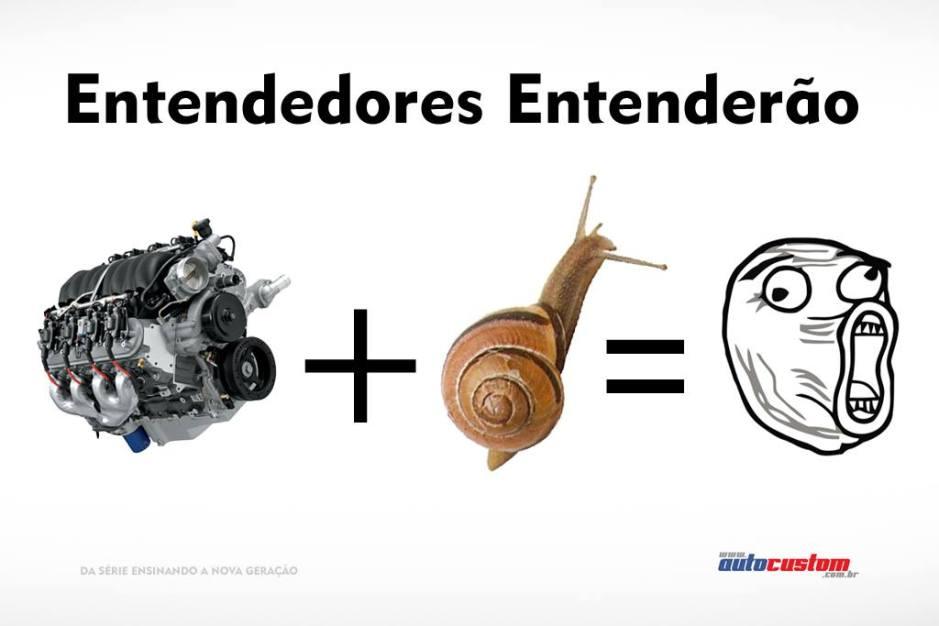 Entendedores Entenderão (Motor + Caracol = LOL)