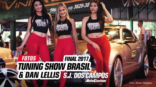 Fotos Tuning Show Brasil Final 2017 & Dan Lellis