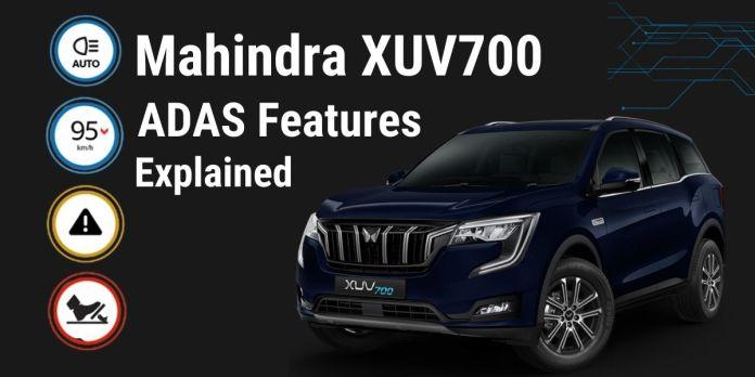 Mahindra XUV700 ADAS Features Explained