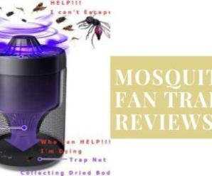 Best Mosquito fan trap (Review & buyers guide 2019)
