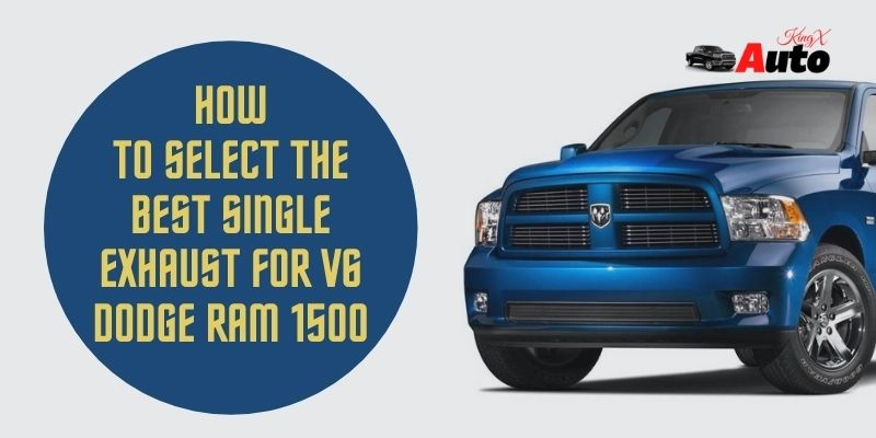 best exhaust for v6 dodge ram 1500 top