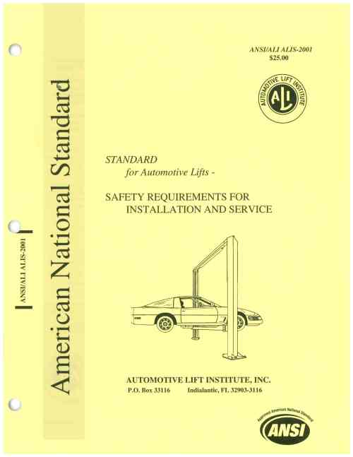 small resolution of another important safety standard for the automotive lift industry ansi ali alis entitled safety requirements for the installation and service of