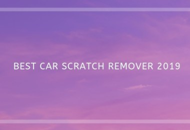 Best Car Scratch Remover 2019