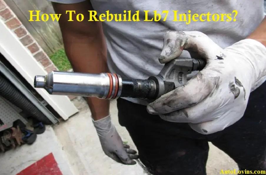 How To Rebuild Lb7 Injectors