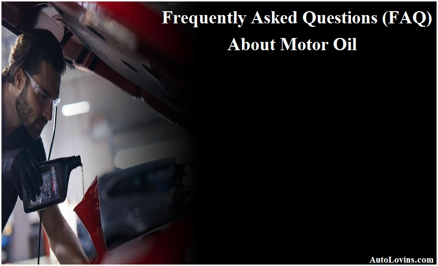 motor oil FAQ