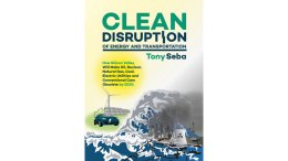 Clean Disruption of Energy and Transport by Tony Seba