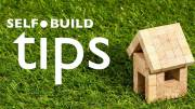 Self Build Tips