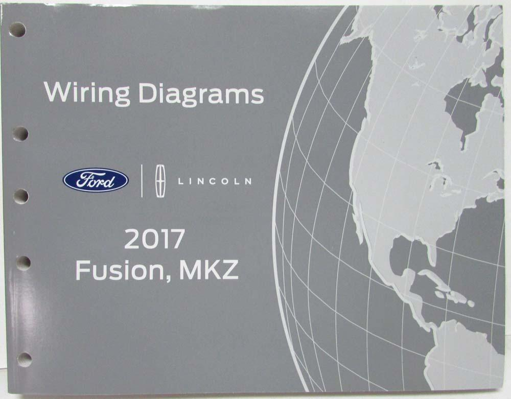 2017 ford fusion lincoln mkz electrical wiring diagrams manual