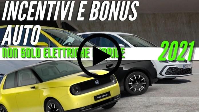 BONUS e INCENTIVI 2021 ELETTRICHE, IBRIDE e Euro 6 [VIDEO]