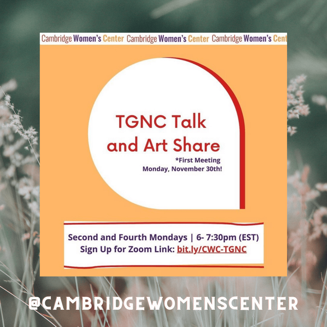 Photo shows orange bTNGC Talk and Art share on the Second and fourth Wednesday's and you can go to @cambridgewomenscenter for more info