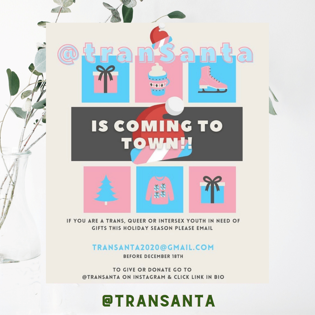 @transanta is coming to town! If you are a trans, queer or intersex youth in need of gifts this holiday season, please email transanta2020@gmail.com before December 18th!⁣⁠⠀
