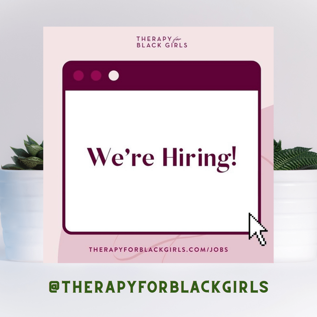 "Image shows a pink and purple background with the words ""we're hiring"" in the center and the ""Therapy for Black Girls"" logo a the top."