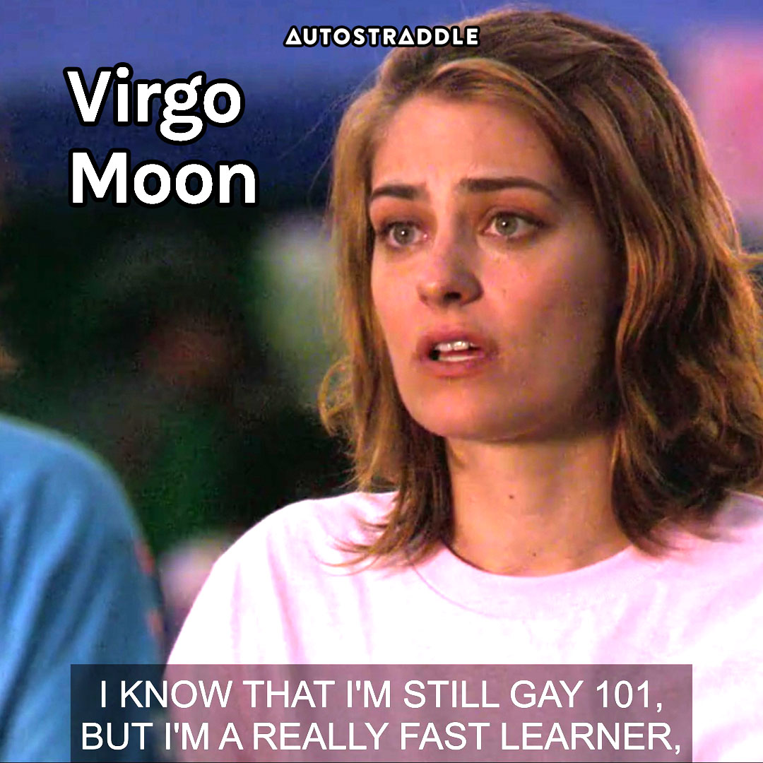 """Virgo Moon: Molly, earnestly """"I know that I'm still gay 101 but I'm a really fast learner."""""""