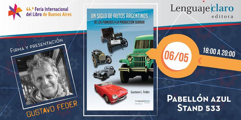 Presentación de Un siglo de autos argentinos. De los pioneros a la producción seriada