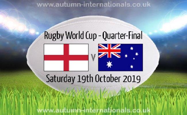 England V Australia Rwc Quarter Final 19 Oct 2019