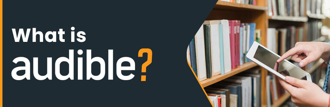 What is Audible?