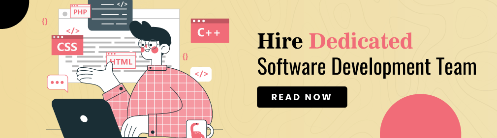 Hire Dedicated Software Development Team [Full Guide]