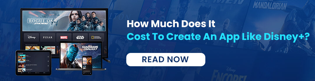 How Much Does It Cost To Create An App Like Disney+