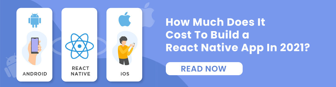How Much Does It Cost To Build a React Native App In 2021