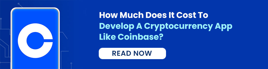 How Much Does It Cost To Develop A Cryptocurrency App Like Coinbase