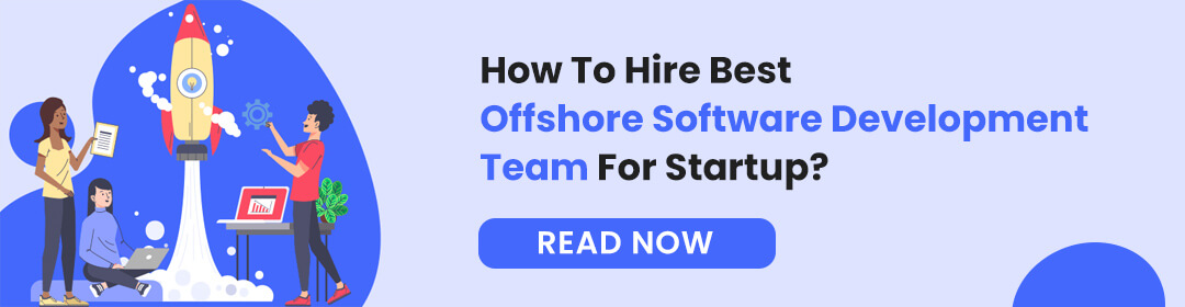 How To Hire Best Offshore Software Development Team For Startup